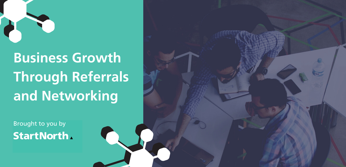 Business Growth Through Referrals and Networking
